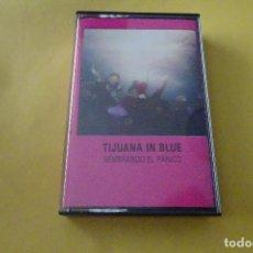Cassettes Anciennes: CASSETTE MÚSICA - TIJUANA IN BLUE - SEMBRANDO EL PÁNICO. Lote 277003313