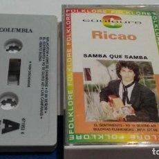 Casetes antiguos: CASETE CINTA CASSETTE ( RICAO EL GITANO - SAMBA QUE SAMBA ) 1989 DISCADANSE COLUMBIA -RUMBA FLAMENCO. Lote 277086343