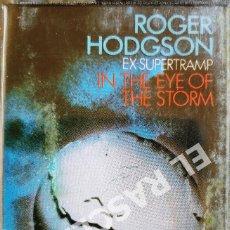 Casetes antiguos: CINTA CASSETTE DE : ROGER HODGSON - EX-SUPERTRAMP - IN THE EYE OF THE STORM. Lote 277757468