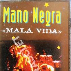 Casetes antiguos: CINTA CASSETTE DE : MANO NEGRA - MALA VIDA. Lote 277762683