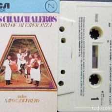 Casetes antiguos: LOS CHALCHALEROS - ZAMBA DE MI ESPERANZA. Lote 280315988