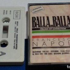 Casetes antiguos: CASETE CINTA CASSETTE ( FRANCESCO NAPOLI - BALLA..BALLA..) 1987 BOY RECORDS. Lote 288114453