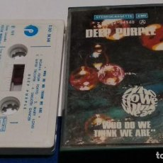 Casetes antiguos: CASETE CINTA CASSETTE ( DEEP PURPLE - WHO DO WE THINK WE ARE ) 1973 EMI MADE IN FRANCE - ROCK. Lote 294961898