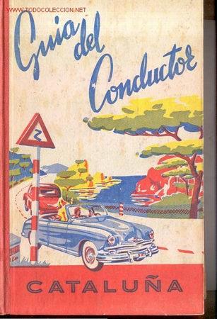 1951.GUIA DEL CONDUCTOR DE CATALUÑA (Coches y Motocicletas Antiguas y Clásicas - Catálogos, Publicidad y Libros de mecánica)