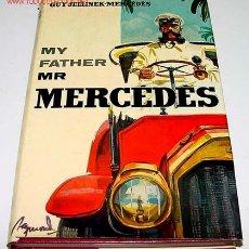 Carros e motociclos: MY FATHER MR MERCEDES - GUY JELLINEK - MERCEDES -1966 LA HIJA DEL CONSTRUCTOR Y PROPIETARIO DE LOS . Lote 89054796