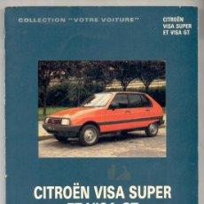Coches y Motocicletas: CITROËN VISA SUPER ET VISA GT. TOUS MODÈLES 4 CYLINDRES. (CITROEN, COCHES, AUTOMÓVILES)... Lote 26064997