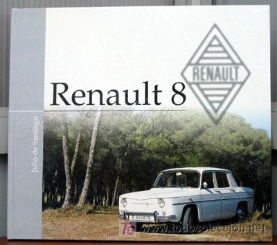 LIBRO RENAULT 8 - EDICIONS BENZINA (Coches y Motocicletas Antiguas y Clásicas - Catálogos, Publicidad y Libros de mecánica)