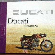 Coches y Motocicletas: DUCATI MOTOTRANS - EDICIONS BENZINA. Lote 169303736
