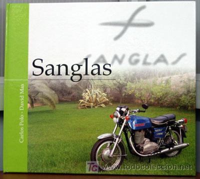 LIBRO SANGLAS -- EDICIONS BENZINA (Coches y Motocicletas Antiguas y Clásicas - Catálogos, Publicidad y Libros de mecánica)