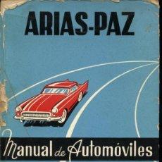 Coches y Motocicletas: + MANUAL ARIAS PAZ .1967 . BUEN ESTADO EXCEPTO LOS TROZOS QUE FALTAN EN LA PORTADA. Lote 27073557