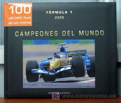 RENAULT F-1 Y FERNANDO ALONSO CAMPEONES DEL MUNDO 2005 - LAS 100 MEJORES FOTOS (Coches y Motocicletas Antiguas y Clásicas - Catálogos, Publicidad y Libros de mecánica)