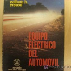 Coches y Motocicletas - LIBRO EQUIPO ELECTRICO DEL AUTOMOVIL WILLIAM H CROUSE MARCOMBO - 5898736