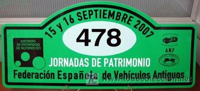 PLACA DE PARTICIPACION Nº 478 EN LAS JORNADAS DE PATRIMONIO DE AUTOMOCION - 2007 - (Coches y Motocicletas Antiguas y Clásicas - Catálogos, Publicidad y Libros de mecánica)