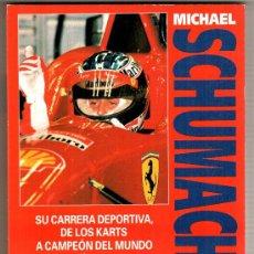 Coches y Motocicletas: MICHAEL SCHUMACHER, SU CARRERA DEPORTIVA, DE LOS KARTS A CAMPEÓN DE FÓRMULA 1. Lote 12266086