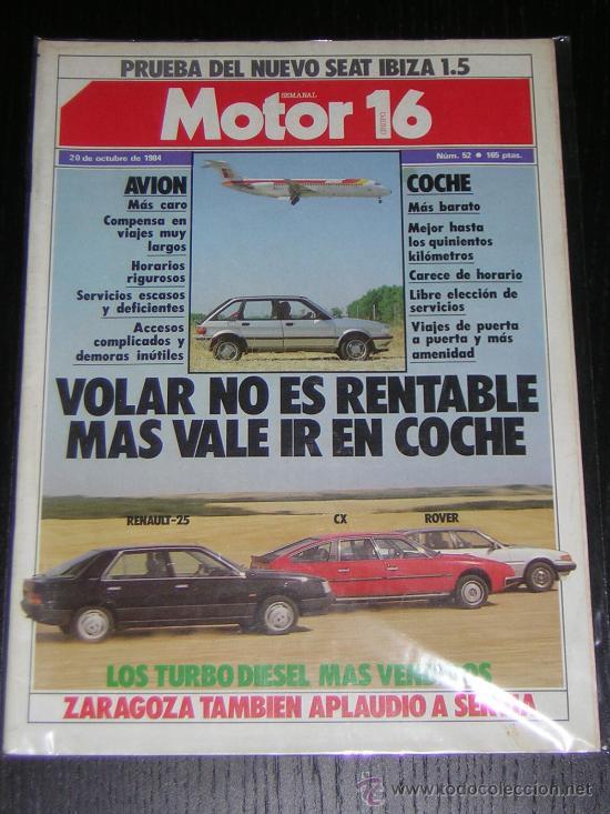 MOTOR 16 - Nº 52 - OCTUBRE 1984 - SEAT IBIZA 1.5 / RENAULT 25 TD / CITROEN CX / ROVER TD (Coches y Motocicletas Antiguas y Clásicas - Catálogos, Publicidad y Libros de mecánica)