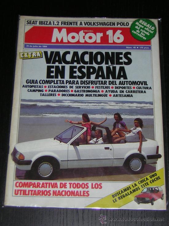 MOTOR 16 Nº 40 - JULIO 1984 - SEAT IBIZA 1.2 / VW POLO / EXTRA VACACIONES (Coches y Motocicletas Antiguas y Clásicas - Catálogos, Publicidad y Libros de mecánica)
