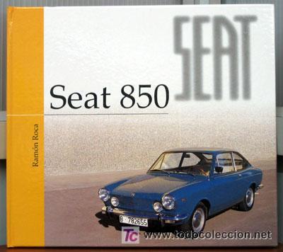 SEAT 850 - EDICIONS BENZINA (Coches y Motocicletas Antiguas y Clásicas - Catálogos, Publicidad y Libros de mecánica)