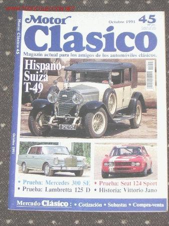 MOTOR CLASICO Nº 45 - HISPANO SUIZA T49 - MERCEDES 300 SE - SEAT 124 SPORT - LAMBRETTA 125D (Coches y Motocicletas Antiguas y Clásicas - Catálogos, Publicidad y Libros de mecánica)
