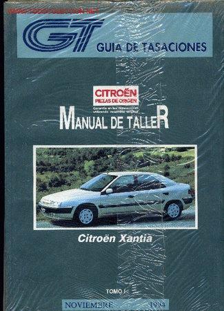 GUIA DE TASACIONES MANUAL DE TALLER CITROEN XANTIA NOVIEMBRE 1994 TOMOS I Y II (Coches y Motocicletas Antiguas y Clásicas - Catálogos, Publicidad y Libros de mecánica)