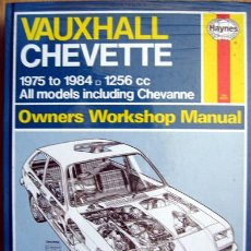 Coches y Motocicletas: VAUXHALL CHEVETTE (1975/84). HAYNES OWNERS WORKSHOP MANUAL - TEXTO EN INGLÉS.. Lote 27616600