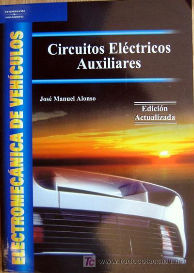 CIRCUITOS ELECTRICOS AUXILIARES - ELECTROMECANICA DE VEHICULOS - TEXTO EN ESPAÑOL. (Coches y Motocicletas Antiguas y Clásicas - Catálogos, Publicidad y Libros de mecánica)