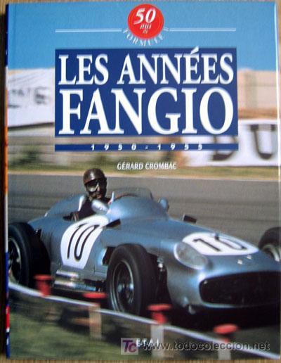 LES ANNÉES FANGIO - 1950 - 1955 - TEXTO EN FRANCÉS. (Coches y Motocicletas Antiguas y Clásicas - Catálogos, Publicidad y Libros de mecánica)