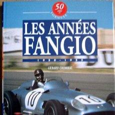 Coches y Motocicletas: LES ANNÉES FANGIO - 1950 - 1955 - TEXTO EN FRANCÉS.. Lote 26810412