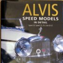 Coches y Motocicletas: ALVIS - SPEED MODELS IN DETAIL - TEXTO EN INGLÉS.. Lote 26810415