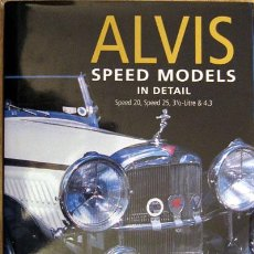 Coches y Motocicletas: ALVIS - SPEED MODELS IN DETAIL - TEXTO EN INGLÉS.. Lote 26810415