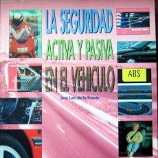 Coches y Motocicletas: LA SEGURIDAD ACTIVA Y PASIVA EN EL VEHÍCULO - TEXTO EN ESPAÑOL.. Lote 26786649
