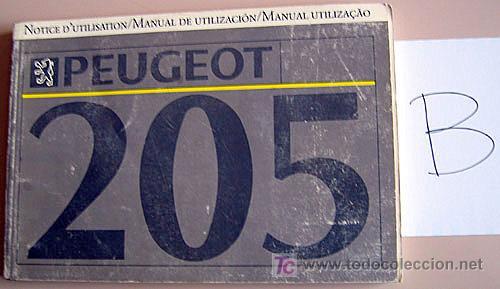 PEUGEOT 205 - 1991 - TODA LA GAMA - MANUAL INSTRUCCIONES USUARIO, TEXTO EN ESPAÑOL, FRANCES Y PORTUG (Coches y Motocicletas Antiguas y Clásicas - Catálogos, Publicidad y Libros de mecánica)