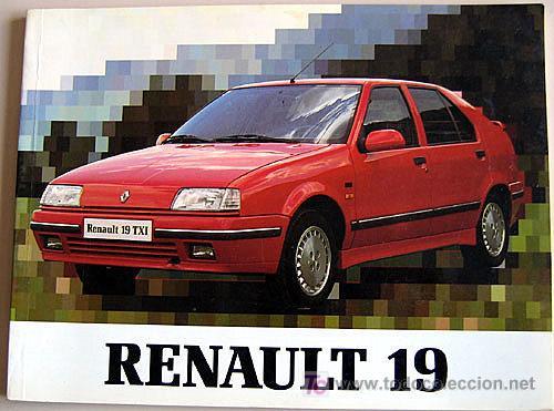 RENAULT 19 - 1991 - TODA LA GAMA - MANUAL INSTRUCCIONES USUARIO, TEXTO EN ESPAÑOL. (Coches y Motocicletas Antiguas y Clásicas - Catálogos, Publicidad y Libros de mecánica)