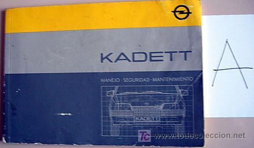 OPEL KADETT - 1985 - TODA LA GAMA - MANUAL INSTRUCCIONES USUARIO, TEXTO EN ESPAÑOL. (Coches y Motocicletas Antiguas y Clásicas - Catálogos, Publicidad y Libros de mecánica)