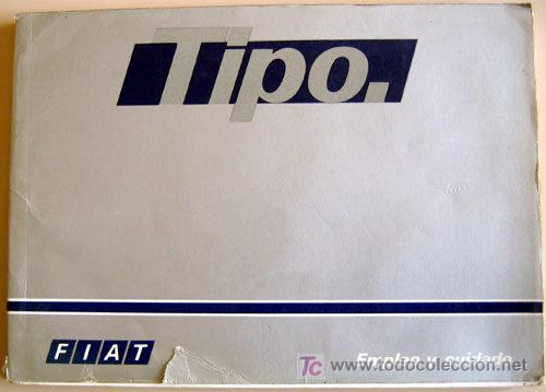 FIAT TIPO - 1988 - TODA LA GAMA - MANUAL INSTRUCCIONES USUARIO, TEXTO EN ESPAÑOL. (Coches y Motocicletas Antiguas y Clásicas - Catálogos, Publicidad y Libros de mecánica)