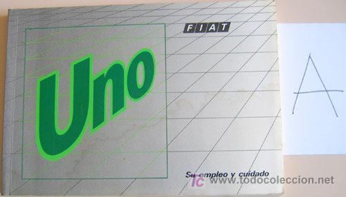 FIAT UNO - 1990 - TODA LA GAMA - MANUAL INSTRUCCIONES USUARIO, TEXTO EN ESPAÑOL. (Coches y Motocicletas Antiguas y Clásicas - Catálogos, Publicidad y Libros de mecánica)
