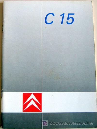 CITROËN C·15 - 1989 - TODA LA GAMA - MANUAL INSTRUCCIONES USUARIO, TEXTO EN ESPAÑOL. (Coches y Motocicletas Antiguas y Clásicas - Catálogos, Publicidad y Libros de mecánica)