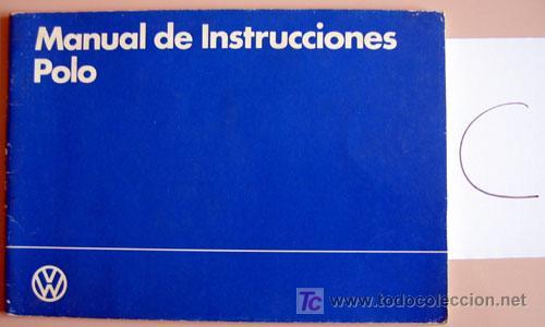 VOLKSWAGEN POLO - 1983 - TODA LA GAMA - MANUAL INSTRUCCIONES USUARIO, TEXTO EN ESPAÑOL. (Coches y Motocicletas Antiguas y Clásicas - Catálogos, Publicidad y Libros de mecánica)