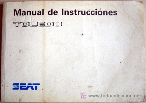 SEAT TOLEDO - 1991 - TODA LA GAMA - MANUAL INSTRUCCIONES USUARIO, TEXTO EN ESPAÑOL. (Coches y Motocicletas Antiguas y Clásicas - Catálogos, Publicidad y Libros de mecánica)