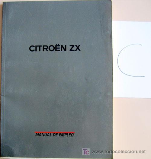 CITROËN ZX - TODA LA GAMA - MANUAL INSTRUCCIONES USUARIO, TEXTO EN ESPAÑOL. (Coches y Motocicletas Antiguas y Clásicas - Catálogos, Publicidad y Libros de mecánica)