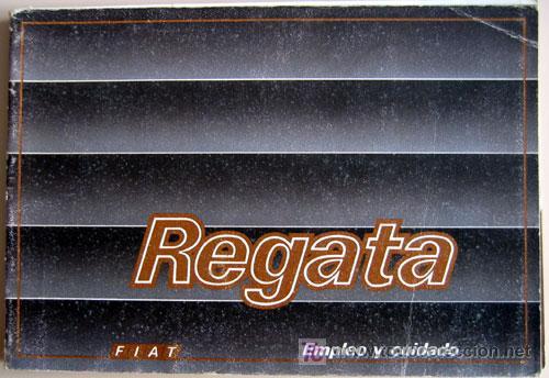 FIAT REGATA - 1986 - TODA LA GAMA - MANUAL INSTRUCCIONES USUARIO, TEXTO EN ESPAÑOL. (Coches y Motocicletas Antiguas y Clásicas - Catálogos, Publicidad y Libros de mecánica)