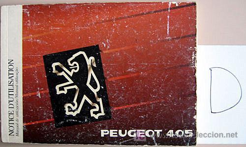 PEUGEOT 405 - 1989 - TODA LA GAMA - MANUAL INSTRUCCIONES USUARIO, TEXTO EN ESPAÑOL, FRANCES Y PORTUG (Coches y Motocicletas Antiguas y Clásicas - Catálogos, Publicidad y Libros de mecánica)