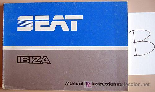 SEAT IBIZA - 1986 - TODA LA GAMA - MANUAL INSTRUCCIONES USUARIO, TEXTO EN ESPAÑOL. (Coches y Motocicletas Antiguas y Clásicas - Catálogos, Publicidad y Libros de mecánica)