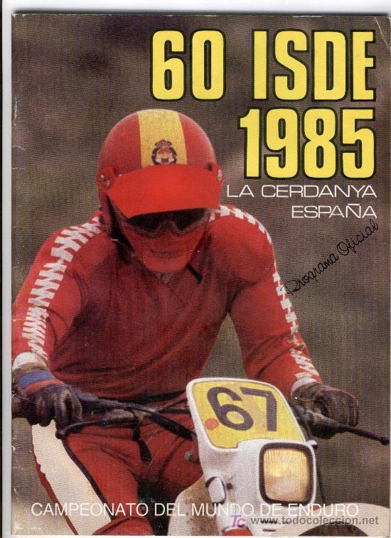 MUY BONITO PROGRAMA OFICIAL DEL 60 ISDE 1985 - LA CERDANYA - CTO. DEL MUNDO DE ENDURO (Coches y Motocicletas Antiguas y Clásicas - Catálogos, Publicidad y Libros de mecánica)
