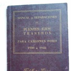 Coches y Motocicletas: MANUAL DE REPARACIONES -CAMIONES FORD-1939-1946-FORD MOTOR IBERICA--1947. Lote 27449283