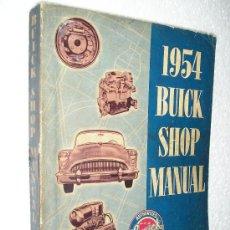 Coches y Motocicletas: ANTIGUO MANUAL ORIGINAL REPARACION MANTENIMIENTO AUTOMOVIL BUICK AÑO 1954 BUICK MOTOR DIVISION.. Lote 26265255
