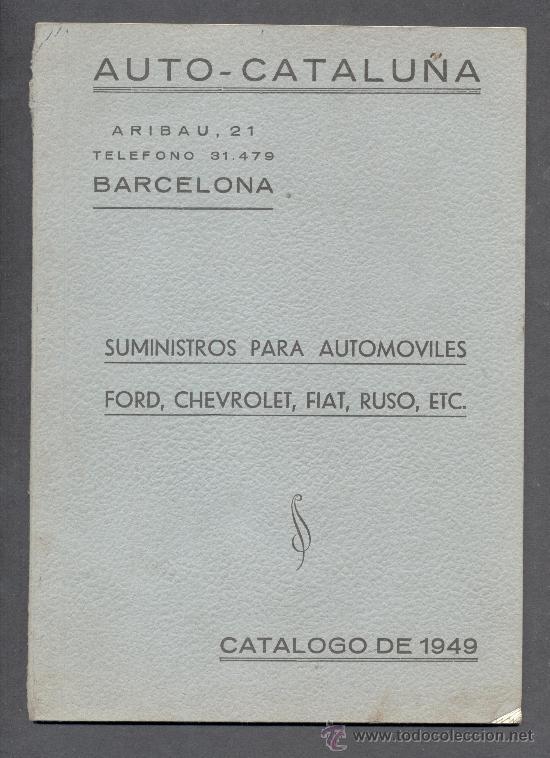 AUTO CATALUÑA SUMINISTROS PARA AUTOMOVILES FORD CHEVROLET FIAT RUSO 1949 (Coches y Motocicletas Antiguas y Clásicas - Catálogos, Publicidad y Libros de mecánica)