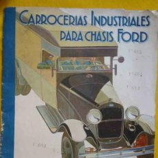 Coches y Motocicletas: CATÁLOGO : CARROCERIAS INDUSTRIALES PARA CHASIS FORD. APROX 1930. Lote 19361087