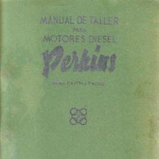 Coches y Motocicletas: MANUAL DE TALLER MOTORES DIESEL PERKINS P4/PH Y P4/192 JUNIO DE 1962. Lote 27636384