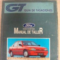 Coches y Motocicletas: MANUAL DE TALLER FORD ESCORT ORION 1991 GUIA DE TASACIONES. Lote 105954854