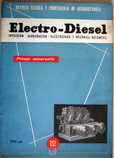 REVISTA TÉCNICA ELECTRO - DIESEL, Nº 12 - JUNIO 1961- TEXTO EN ESPAÑOL (Coches y Motocicletas Antiguas y Clásicas - Catálogos, Publicidad y Libros de mecánica)